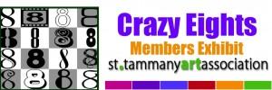 St. Tammany Art Association Crazy Eights Member Exhibit 2012